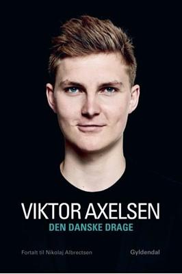 Den danske drage Nikolaj Albrectsen, Viktor Axelsen 9788702273908