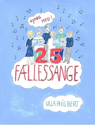 25 Fællessange Ulla Philbert 9788793610750