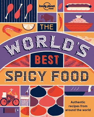 The World's Best Spicy Food Lonely Planet Food, Lonely Planet 9781786574015