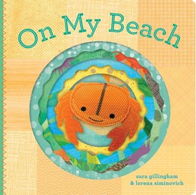 On My Beach Sara Gillingham, Lorena Siminovich 9781452106403