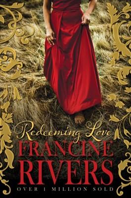 Redeeming Love Francine Rivers 9781782640318