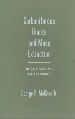 Carboniferous Giants and Mass Extinction George McGhee 9780231180962
