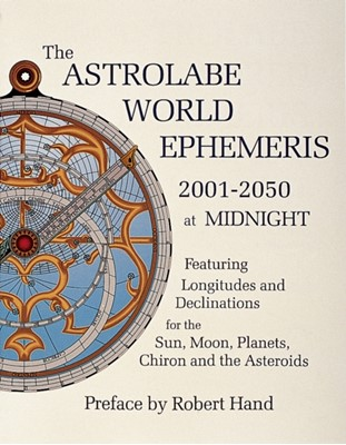 Astrolabe World Ephemeris: 2001-2050 at Midnight Robert Hand 9780924608223