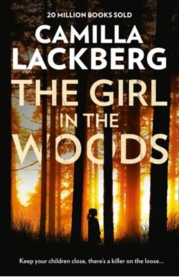 The Girl in the Woods Camilla Lackberg, Camilla Läckberg 9780007518401