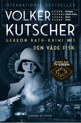 Den våde fisk (Gereon Rath-krimi 1) Volker Kutscher 9788711911310