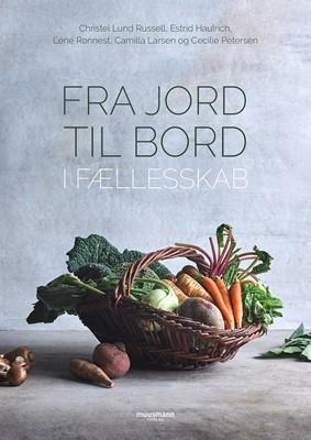 Fra jord til bord Københavns Fødevarefællesskab 9788793575677