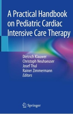 A Practical Handbook on Pediatric Cardiac Intensive Care Therapy  9783319924403