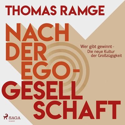 Nach der Ego-Gesellschaft - Wer gibt gewinnt - die neue Kultur der Großzügigkeit Thomas Range 9788726049251