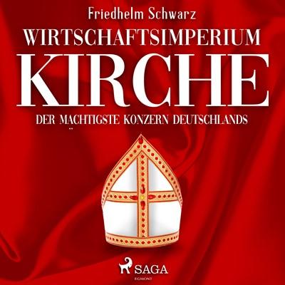 Wirtschaftsimperium Kirche - Der mächtigste Konzern Deutschlands Friedhelm Schwarz 9788726071191