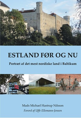 Estland før og nu Mads Michael Hastrup Nilsson 9788797096901
