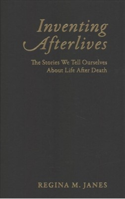 Inventing Afterlives Regina M. Janes 9780231185707