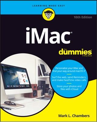 iMac For Dummies Mark L. Chambers 9781119520184