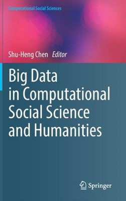 Big Data in Computational Social Science and Humanities  9783319954646