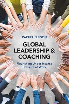 Global Leadership and Coaching Rachel Ellison 9781138564961