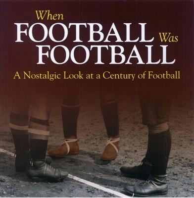 When Football Was Football Richard Havers 9781785210242