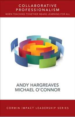 Collaborative Professionalism Andrew Hargreaves, Michael T. O'Connor 9781506328157