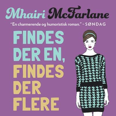 Findes der én, findes der flere Mhairi McFarlane 9789176336021