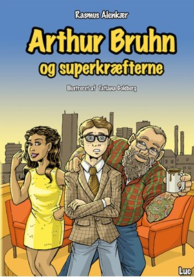Arthur Bruhn og superkræfterne Rasmus Alenkær 9788799975037