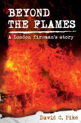 Beyond the Flames David C. Pike 9781849633963