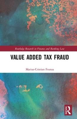 Value Added Tax Fraud Marius-Cristian Frunza 9781138298293