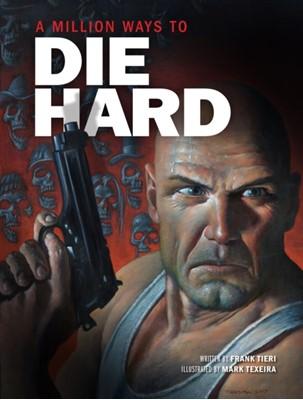 A Million Ways to Die Hard Frank Tieri 9781608879755