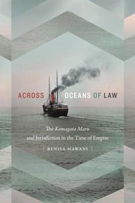 Across Oceans of Law Renisa Mawani 9780822370277