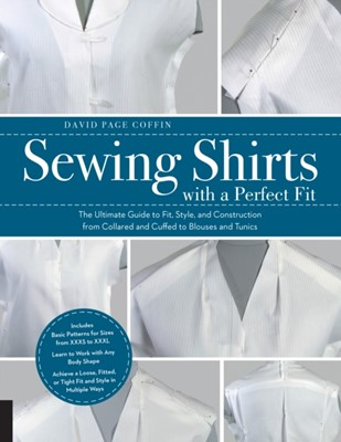 Sewing Shirts with a Perfect Fit David Page Coffin 9781589239524