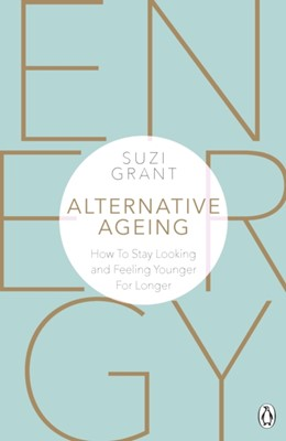 Alternative Ageing Suzi Grant 9780241388631