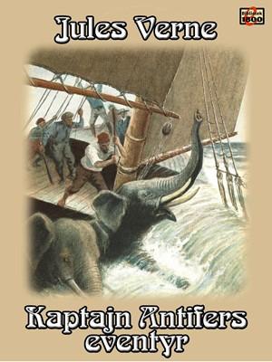 Kaptajn Antifers eventyr Jules Verne 9788779796195