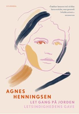 Let gang på jorden / Letsindighedens gave Agnes Henningsen 9788702272352