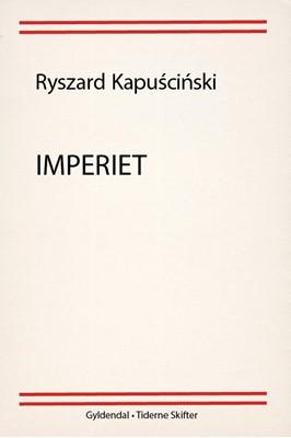 Imperiet Ryszard Kapuscinski 9788702239706