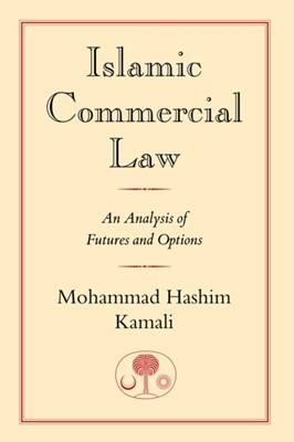 Islamic Commercial Law Mohammad Hashim Kamali 9780946621804