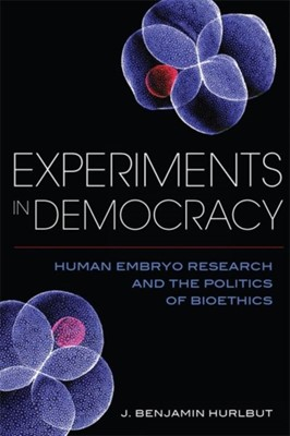 Experiments in Democracy Benjamin Hurlbut 9780231179546
