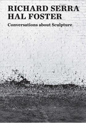 Conversations about Sculpture Hal Foster, Richard Serra 9780300235968