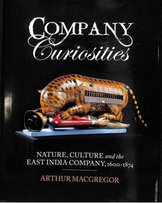 Company Curiosities Arthur MacGregor 9781789140033