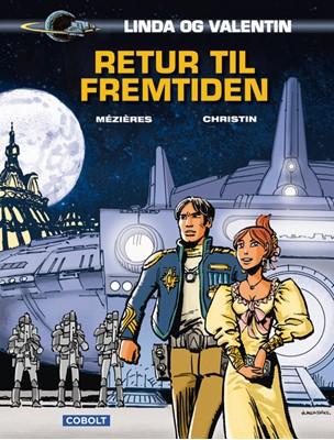 Linda og Valentin: Retur til fremtiden Jean-Claude Mézières, Pierre Christin 9788770857482