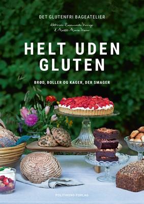 Helt uden gluten Mette Marie  Viscor, Kathrine Rosamunde  Virring, Mette Marie Viscor, Kathrine Rosamunde Virring 9788740054439