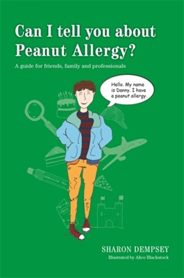 Can I tell you about Peanut Allergy? Sharon Dempsey 9781849055932