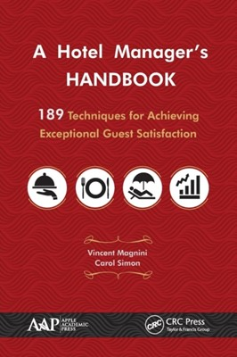 A Hotel Manager's Handbook Carol J. Simon, Vincent P. Magnini, Carol J. (Independent Consultant) Simon, Vincent P. (Virginia Polytechnic Institute and State University Magnini 9781771883481