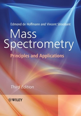 Mass Spectrometry Vincent Stroobant, Edmond De Hoffmann 9780470033111