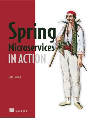 Spring Microservices in Action John Carnell 9781617293986