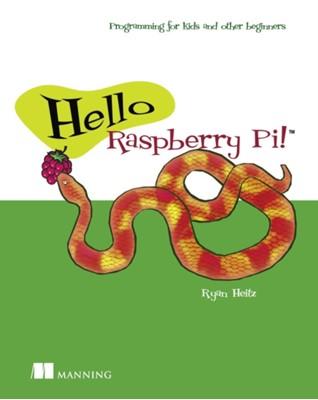 Hello Raspberry Pi! Ryan Heitz 9781617292453