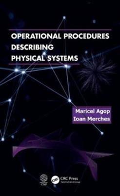 "Operational Procedures Describing Physical Systems Ioan Merches, Marciel Agop, Ioan (Al.I.Cuza University Merches, Marciel (Thechnical University ""Gh.Asachi"" Iasi Agop 9780367024406"