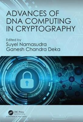 Advances of DNA Computing in Cryptography  9780815385325