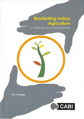 Reorienting Indian Agriculture Raj S. (Trust for Advancement of Agricultural Sciences (TAAS) Paroda 9781786395177