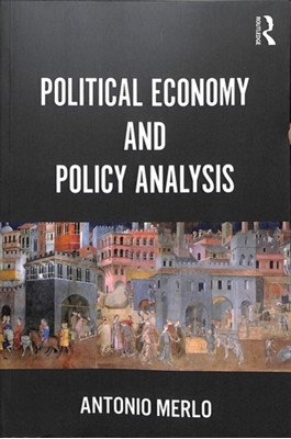 Political Economy and Policy Analysis Antonio (Rice University Merlo 9781138591783