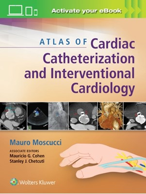 Atlas of Cardiac Catheterization and Interventional Cardiology  9781451195163