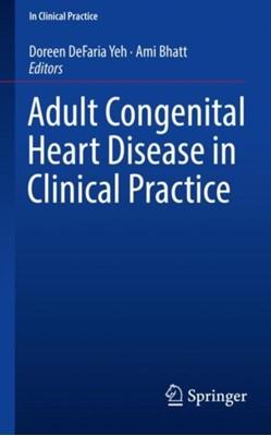 Adult Congenital Heart Disease in Clinical Practice  9783319674186