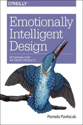 Emotionally Intelligent Design Pamela Pavliscak 9781491953143