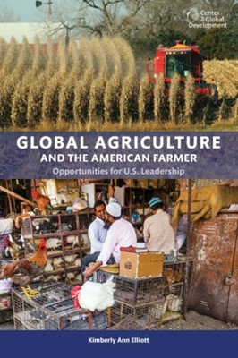 Global Agriculture and the American Farmer Kimberly Ann Elliot 9781933286983